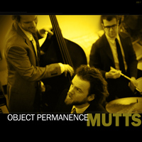 Mutts - Object Permanence