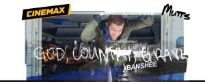 Banner showing Banshee Season 2 on Cinemax features Mutts song God, Country, Grave