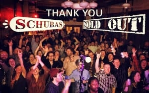 Schubas: Sold Out!